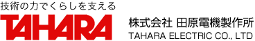 TAHARA ELECTRIC CO., LTD
